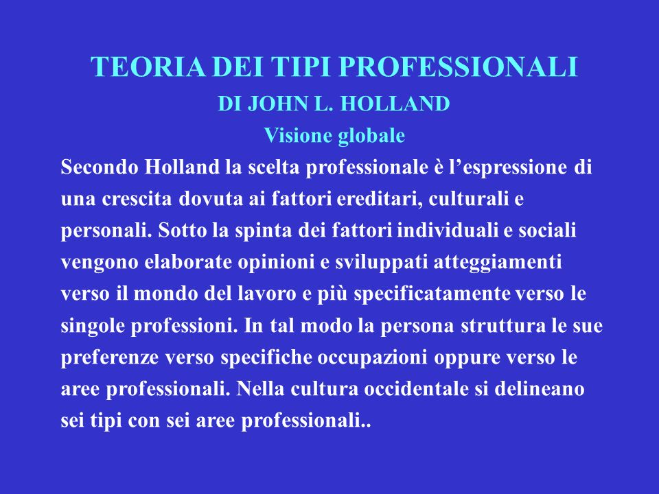 PRINCIPI TEORICI 1.La scelta professionale è espressione della personalità 2.
