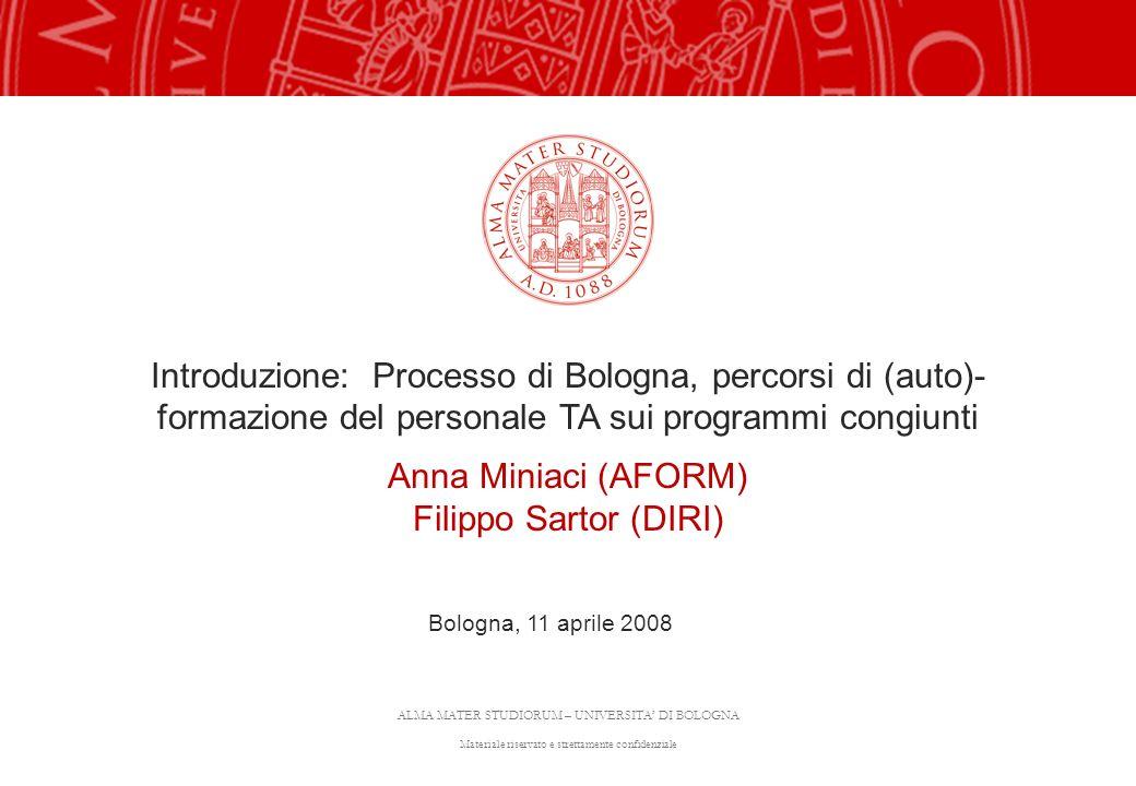 ALMA MATER STUDIORUM – UNIVERSITA DI BOLOGNA Materiale riservato e strettamente confidenziale Introduzione: Processo di Bologna, percorsi di (auto)- f
