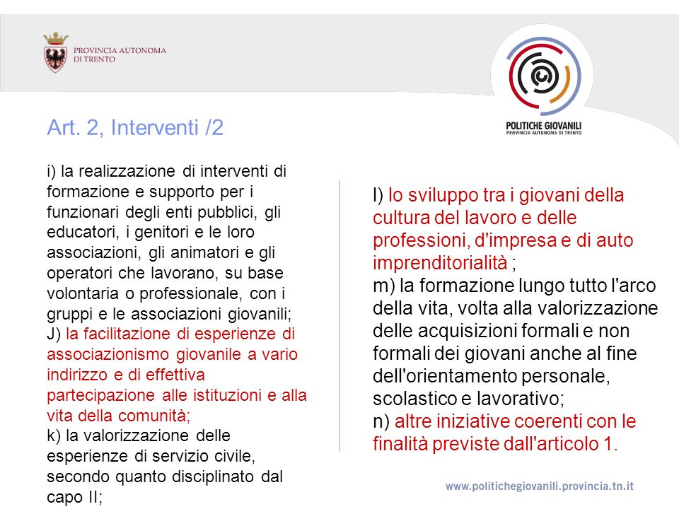 Art. 2, Interventi /2 i) la realizzazione di interventi di formazione e supporto per i funzionari degli enti pubblici, gli educatori, i genitori e le