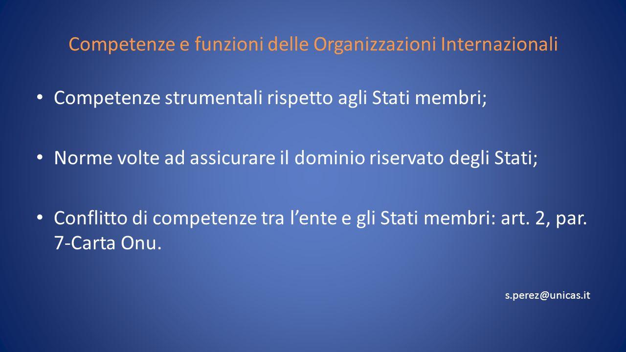 Competenze e funzioni delle Organizzazioni Internazionali Competenze strumentali rispetto agli Stati membri; Norme volte ad assicurare il dominio rise