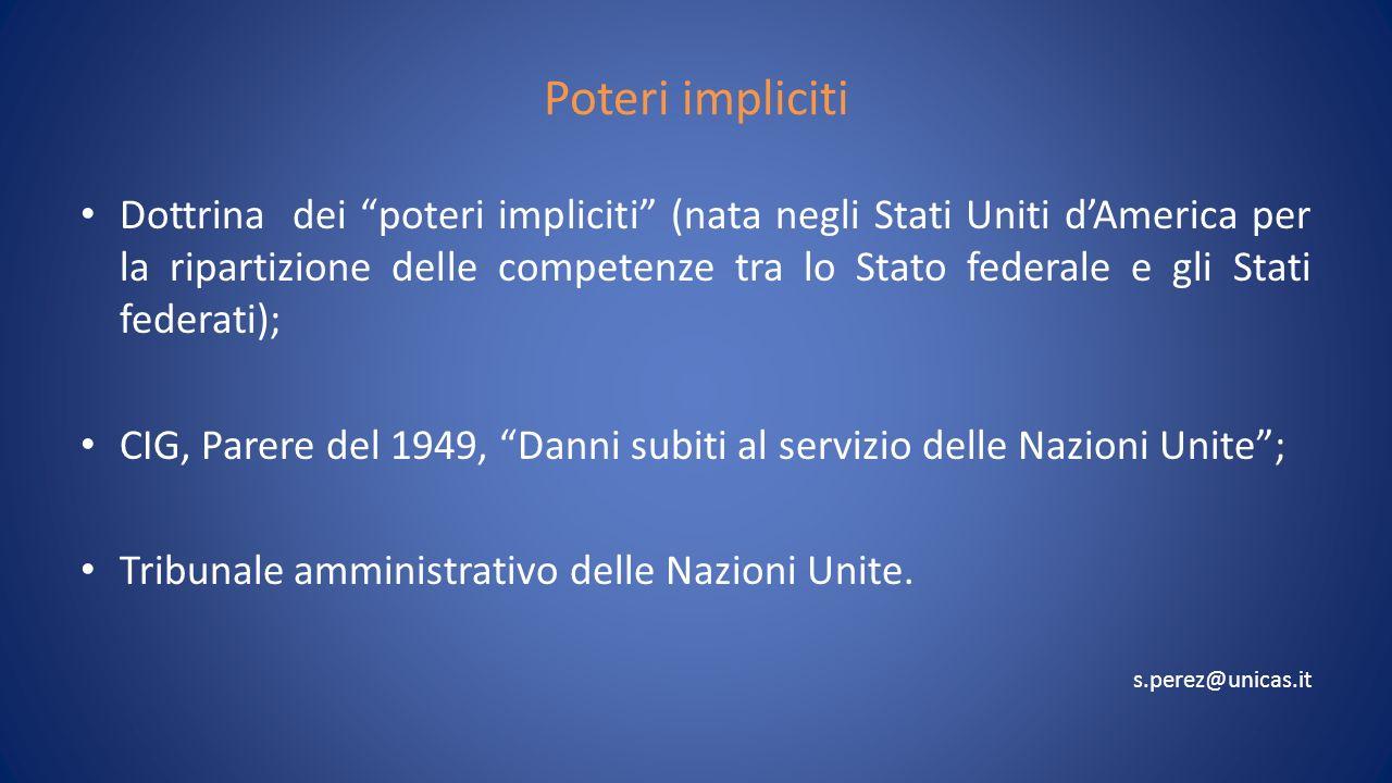 Poteri impliciti Dottrina dei poteri impliciti (nata negli Stati Uniti dAmerica per la ripartizione delle competenze tra lo Stato federale e gli Stati
