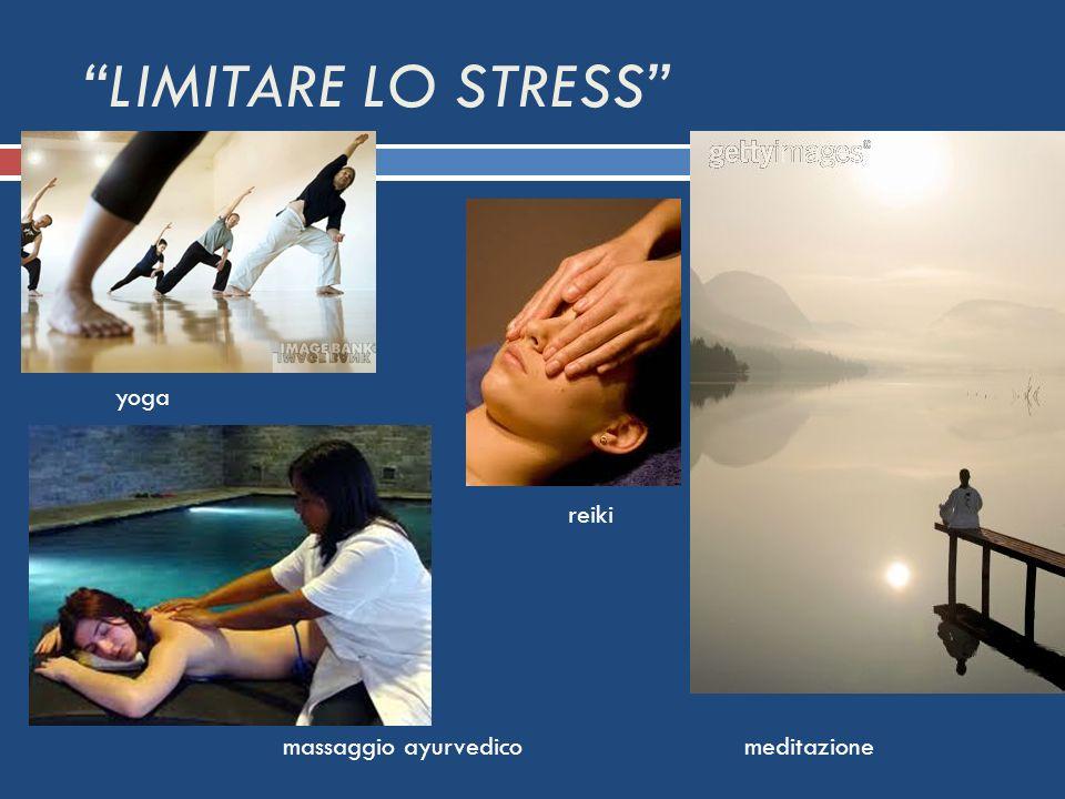 LIMITARE LO STRESS meditazione yoga massaggio ayurvedico reiki