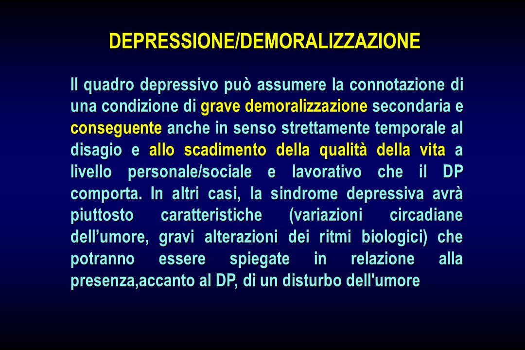Il quadro depressivo può assumere la connotazione di una condizione di grave demoralizzazione secondaria e conseguente anche in senso strettamente tem