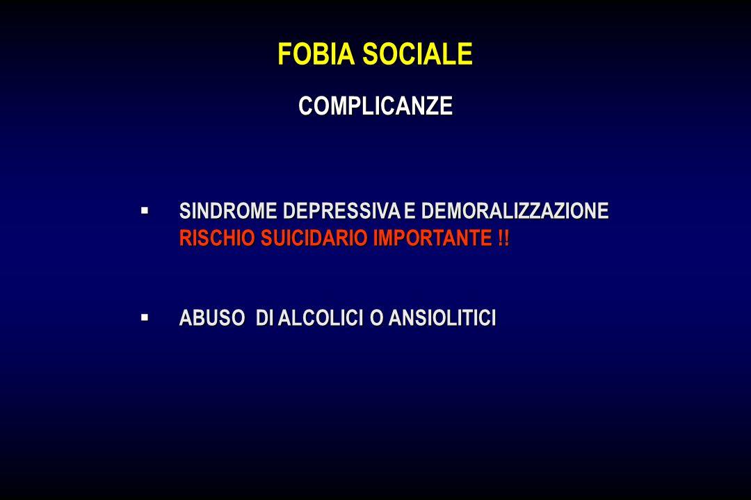FOBIA SOCIALE SINDROME DEPRESSIVA E DEMORALIZZAZIONE RISCHIO SUICIDARIO IMPORTANTE !! SINDROME DEPRESSIVA E DEMORALIZZAZIONE RISCHIO SUICIDARIO IMPORT