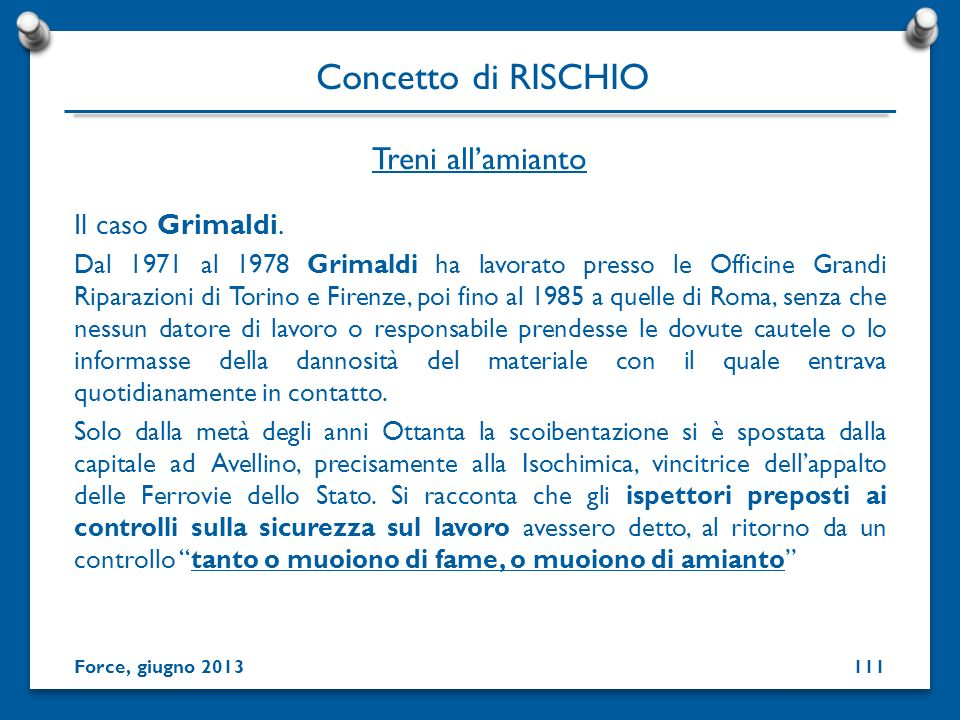 Il caso Grimaldi. Dal 1971 al 1978 Grimaldi ha lavorato presso le Officine Grandi Riparazioni di Torino e Firenze, poi fino al 1985 a quelle di Roma,