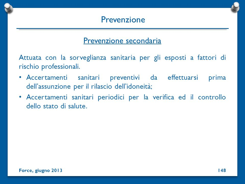 Attuata con la sorveglianza sanitaria per gli esposti a fattori di rischio professionali. Accertamenti sanitari preventivi da effettuarsi prima dellas