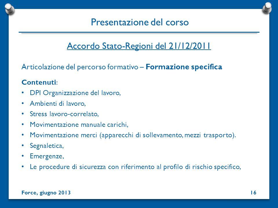 Presentazione del corso Articolazione del percorso formativo – Formazione specifica Contenuti: DPI Organizzazione del lavoro, Ambienti di lavoro, Stre