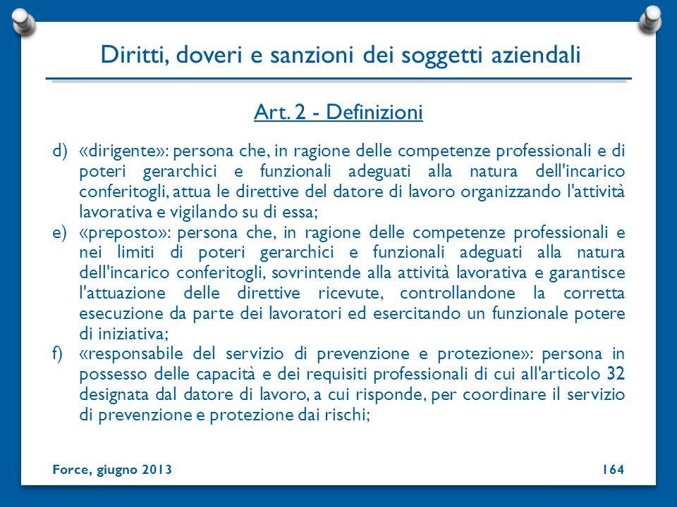 d)«dirigente»: persona che, in ragione delle competenze professionali e di poteri gerarchici e funzionali adeguati alla natura dell'incarico conferito
