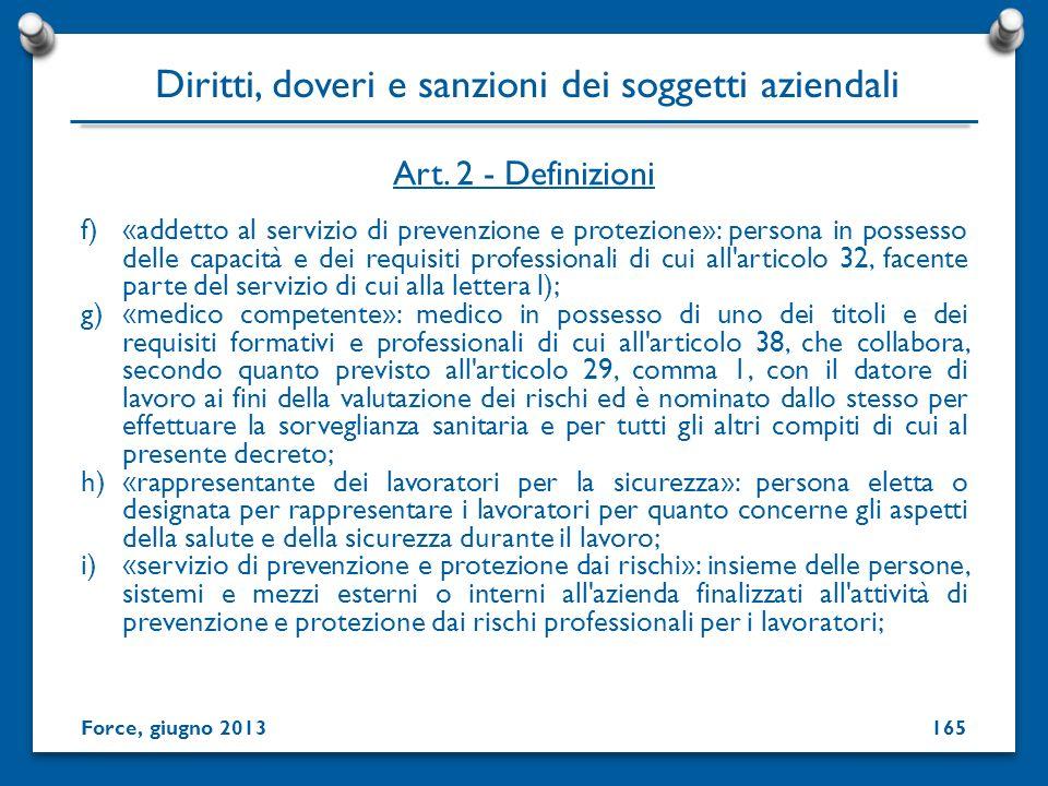 f)«addetto al servizio di prevenzione e protezione»: persona in possesso delle capacità e dei requisiti professionali di cui all'articolo 32, facente