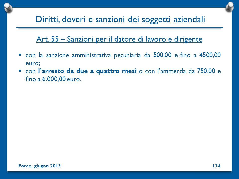 con la sanzione amministrativa pecuniaria da 500,00 e fino a 4500,00 euro; con larresto da due a quattro mesi o con lammenda da 750,00 e fino a 6.000,