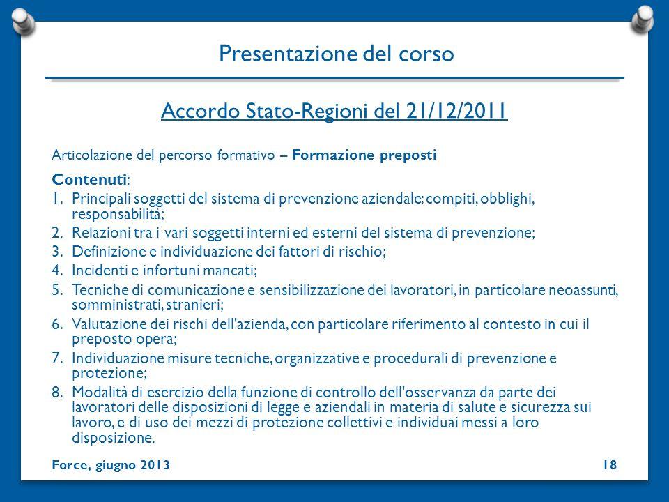 Presentazione del corso Articolazione del percorso formativo – Formazione preposti Contenuti: 1.Principali soggetti del sistema di prevenzione azienda