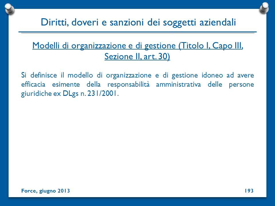Si definisce il modello di organizzazione e di gestione idoneo ad avere efficacia esimente della responsabilità amministrativa delle persone giuridich