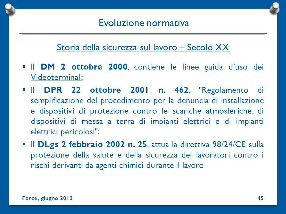 Il DM 2 ottobre 2000, contiene le linee guida duso dei Videoterminali; Il DPR 22 ottobre 2001 n. 462,