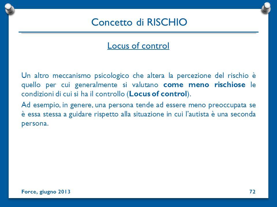 Locus of control Un altro meccanismo psicologico che altera la percezione del rischio è quello per cui generalmente si valutano come meno rischiose le