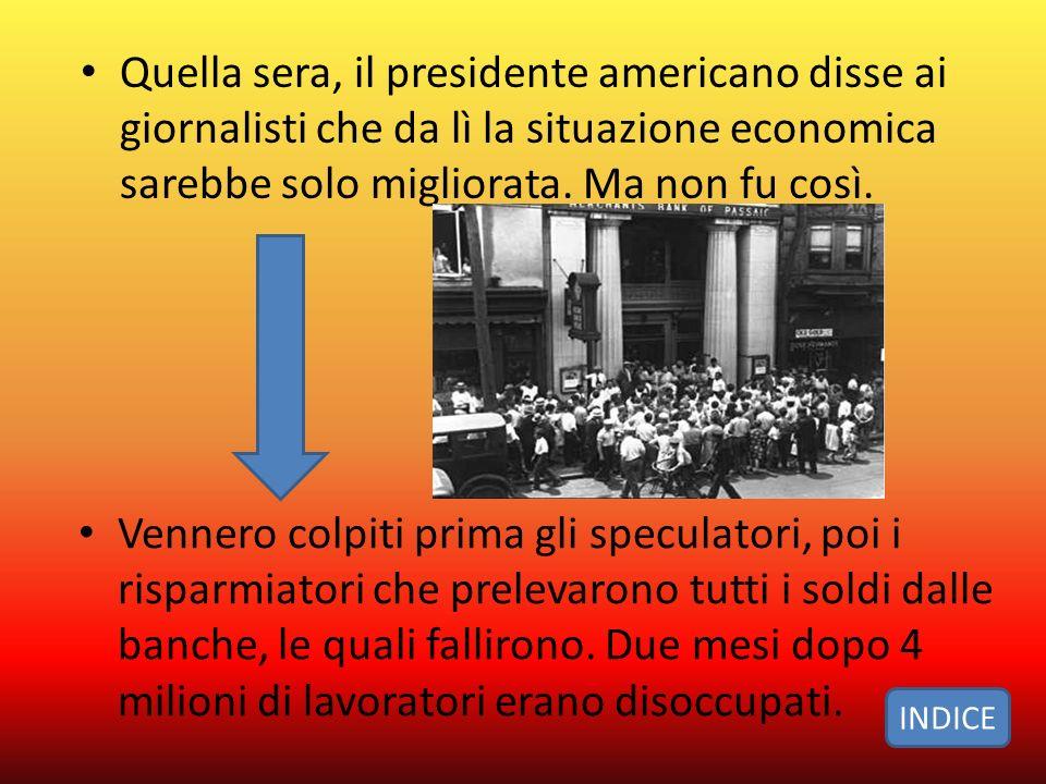 Quella sera, il presidente americano disse ai giornalisti che da lì la situazione economica sarebbe solo migliorata.