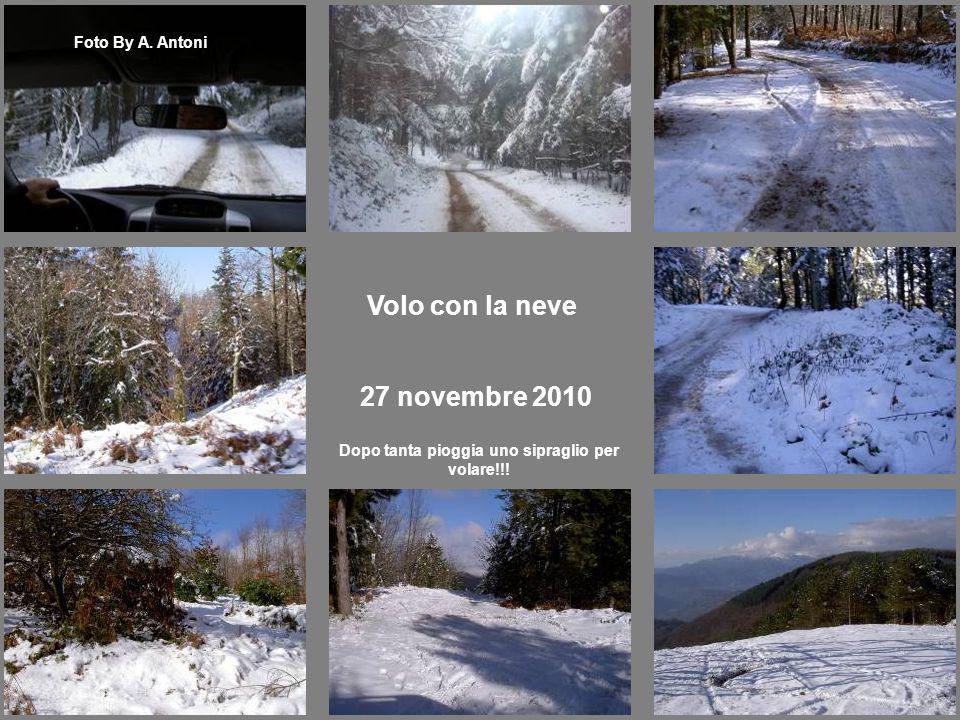 Volo con la neve 27 novembre 2010 Foto By A. Antoni Dopo tanta pioggia uno sipraglio per volare!!!