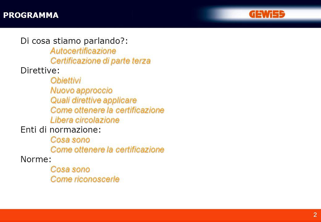 3 Per certificazione di prodotto si intende: Dimostrare che esso risponda a dei requisiti particolari in termini di - Prestazioni di funzionamento - Sicurezza DI COSA STIAMO PARLANDO