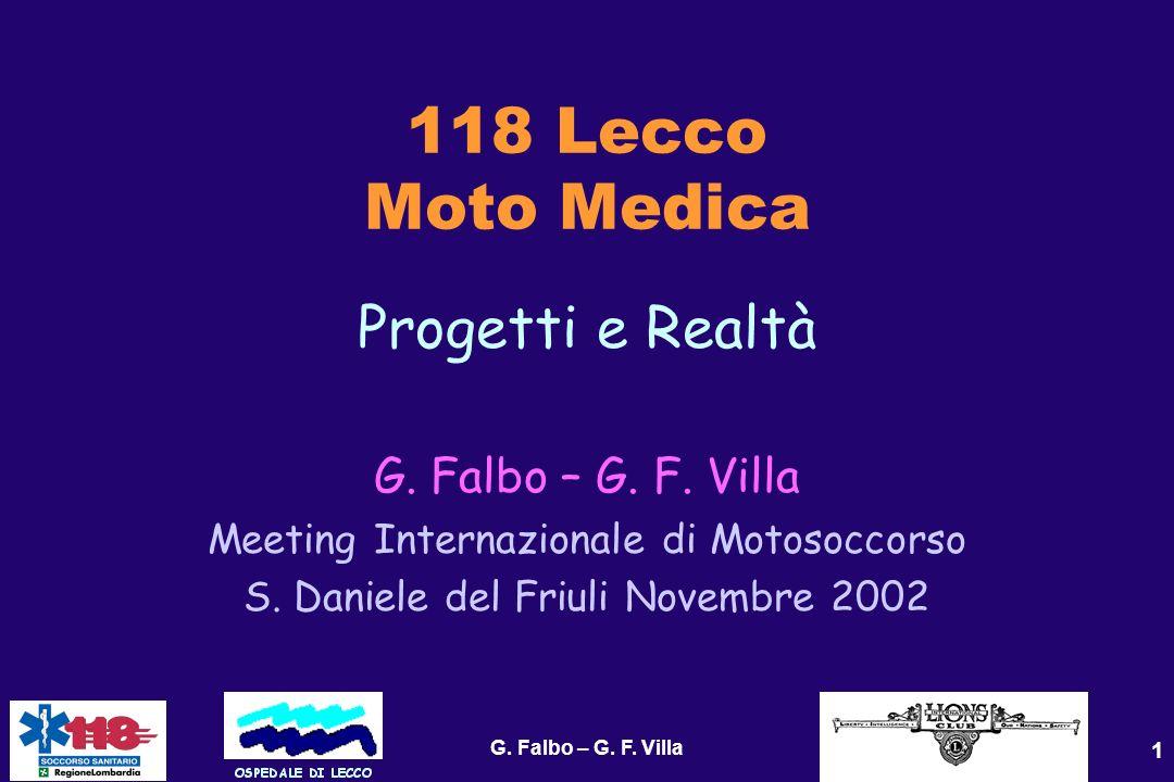G. Falbo – G. F. Villa 1 118 Lecco Moto Medica Progetti e Realtà G. Falbo – G. F. Villa Meeting Internazionale di Motosoccorso S. Daniele del Friuli N