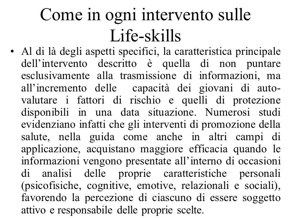 Come in ogni intervento sulle Life-skills Al di là degli aspetti specifici, la caratteristica principale dellintervento descritto è quella di non punt