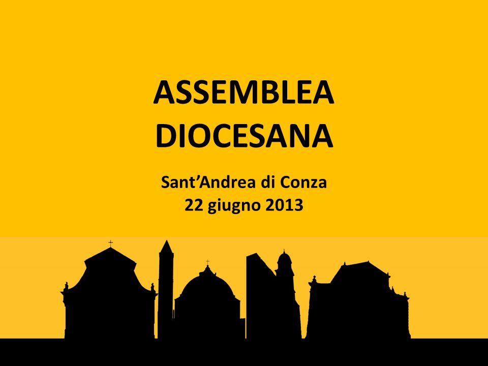 ASSEMBLEA DIOCESANA SantAndrea di Conza 22 giugno 2013