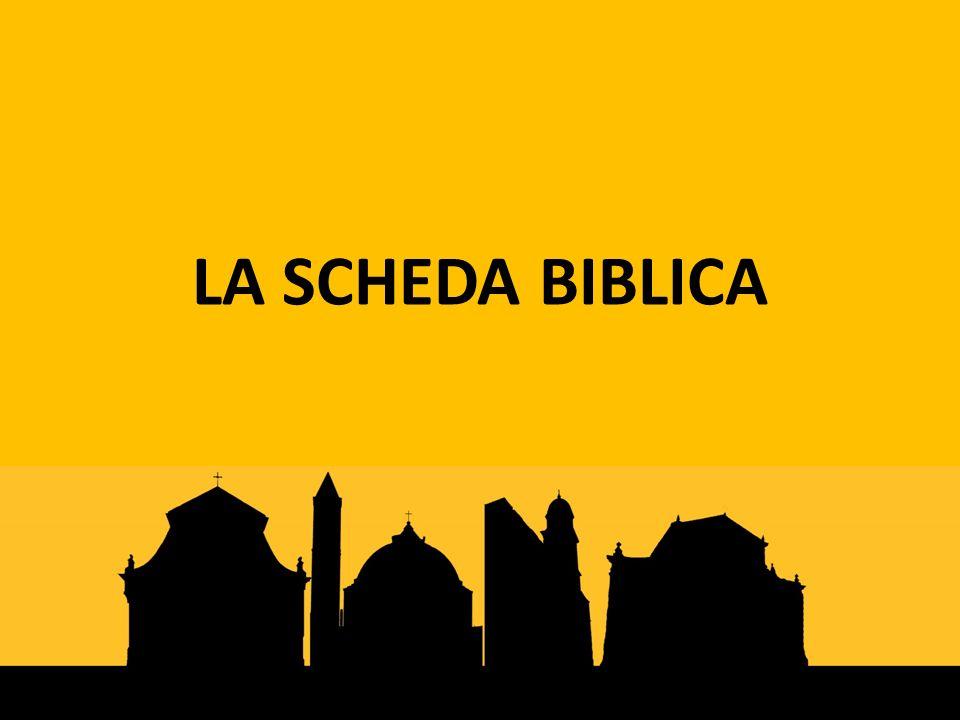 LA SCHEDA BIBLICA