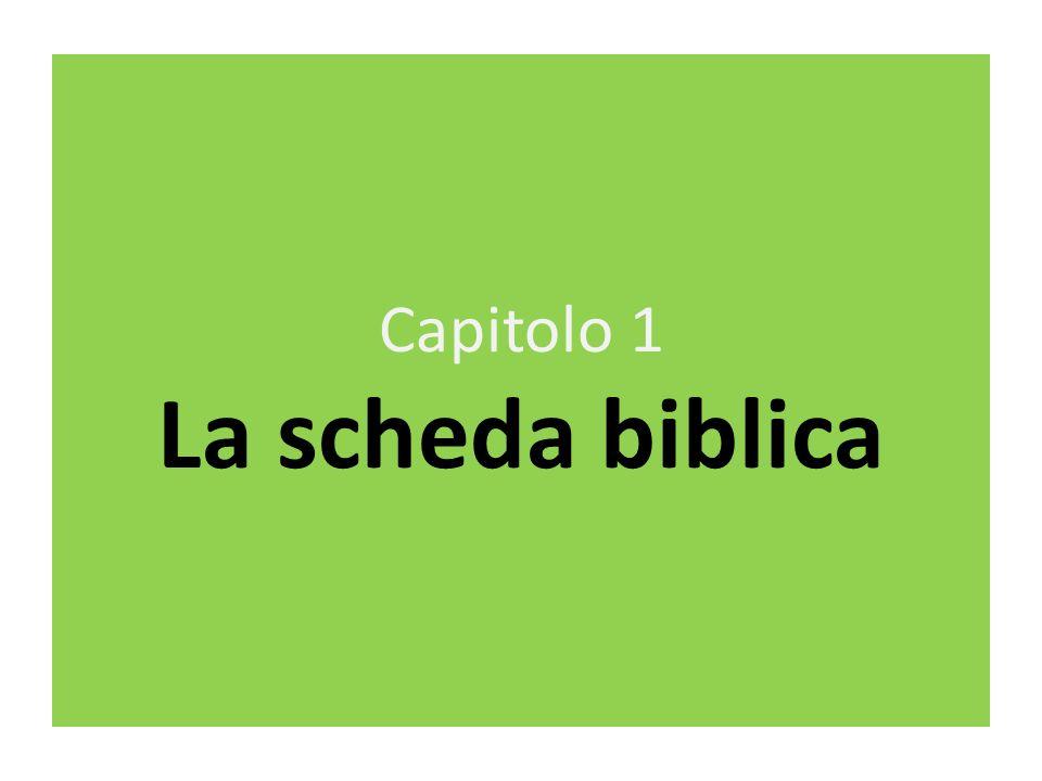 Capitolo 1 La scheda biblica