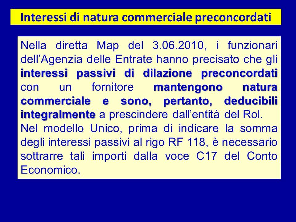 interessi passivi di dilazione preconcordati mantengono natura commerciale e sono, pertanto, deducibili integralmente Nella diretta Map del 3.06.2010,