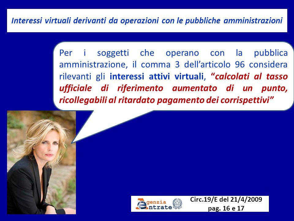 Interessi virtuali derivanti da operazioni con le pubbliche amministrazioni Per i soggetti che operano con la pubblica amministrazione, il comma 3 del