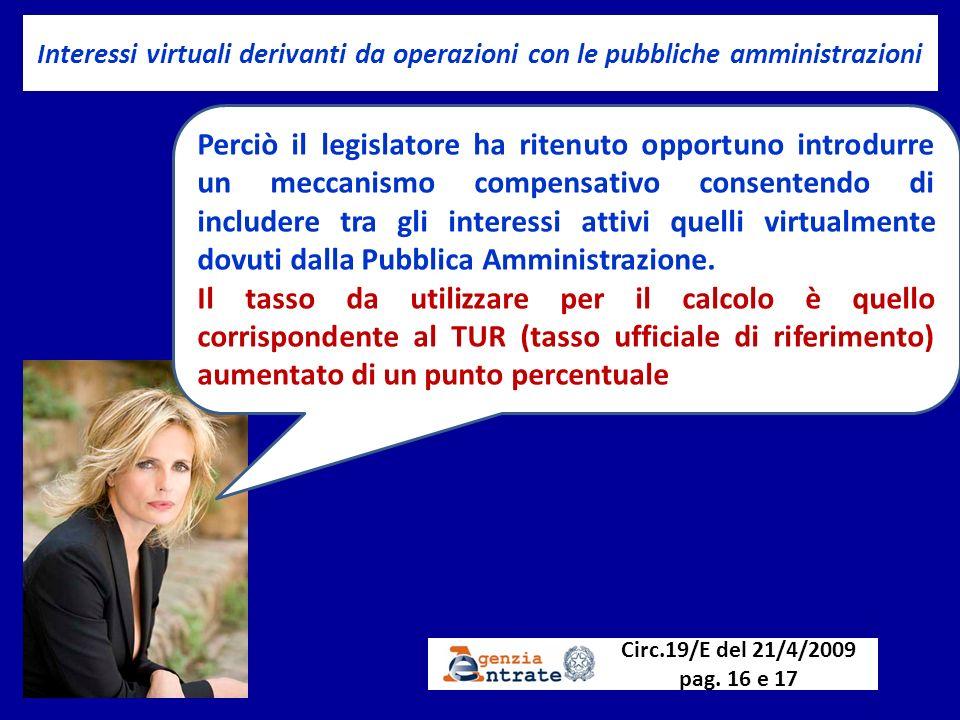 Interessi virtuali derivanti da operazioni con le pubbliche amministrazioni Perciò il legislatore ha ritenuto opportuno introdurre un meccanismo compe