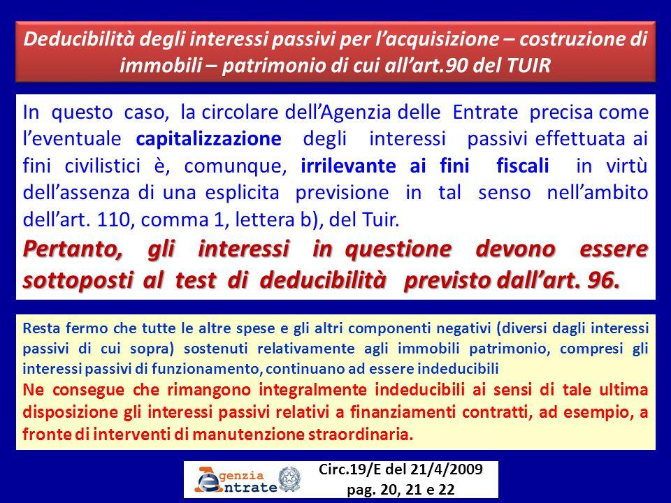 Deducibilità degli interessi passivi per lacquisizione – costruzione di immobili – patrimonio di cui allart.90 del TUIR Circ.19/E del 21/4/2009 pag. 2