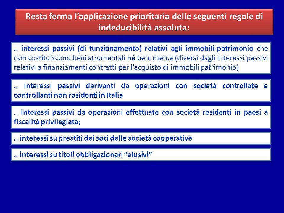 Resta ferma lapplicazione prioritaria delle seguenti regole di indeducibilità assoluta:.. interessi passivi (di funzionamento) relativi agli immobili-