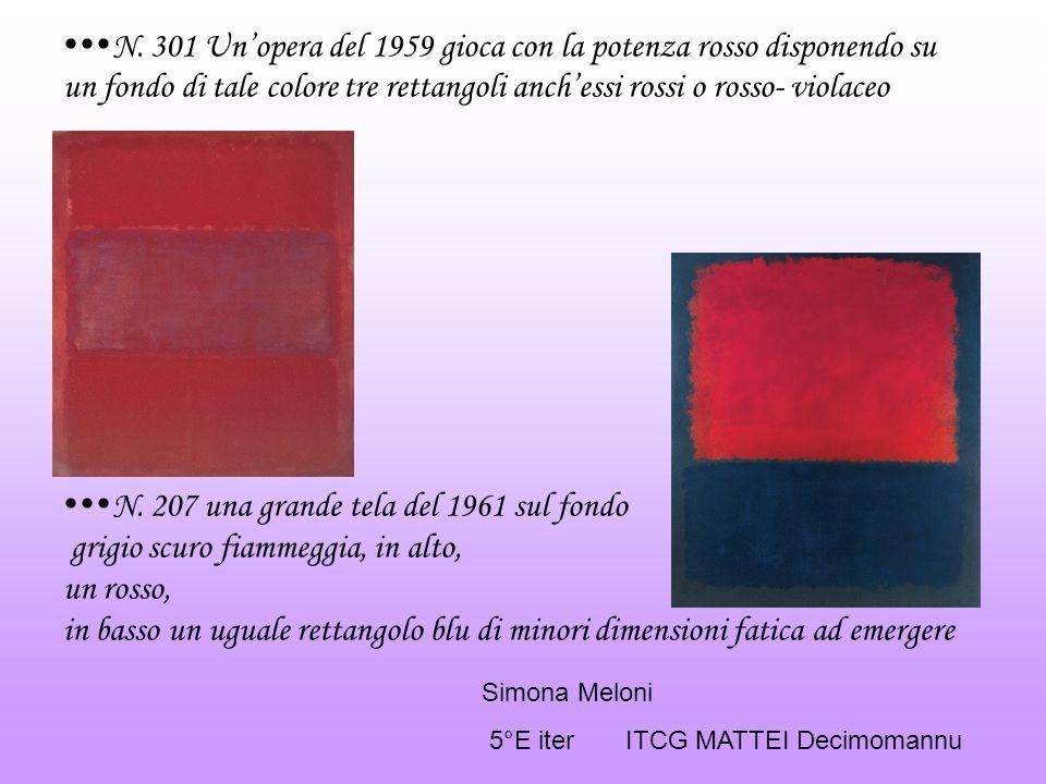 N. 301 Unopera del 1959 gioca con la potenza rosso disponendo su un fondo di tale colore tre rettangoli anchessi rossi o rosso- violaceo N. 207 una gr