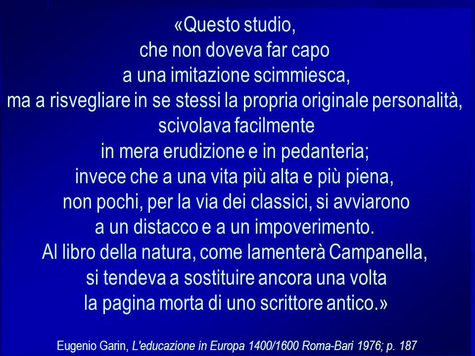 Stefano Quaglia, Licealità Classica, Verona 12 ottobre 2005 «Questo studio, che non doveva far capo a una imitazione scimmiesca, ma a risvegliare in s
