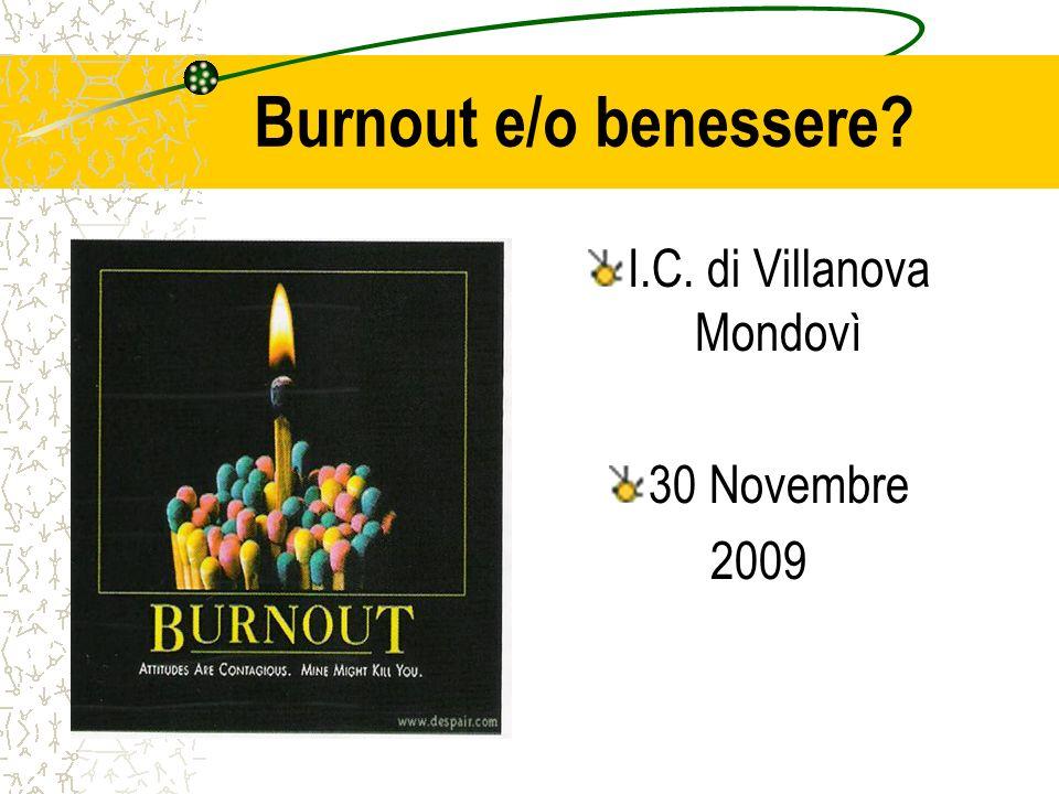 Burnout e/o benessere? I.C. di Villanova Mondovì 30 Novembre 2009
