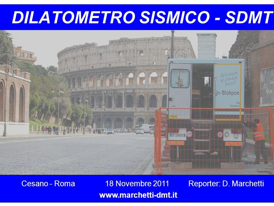 DILATOMETRO SISMICO - SDMT Reporter: D. Marchetti Cesano - Roma18 Novembre 2011 www.marchetti-dmt.it