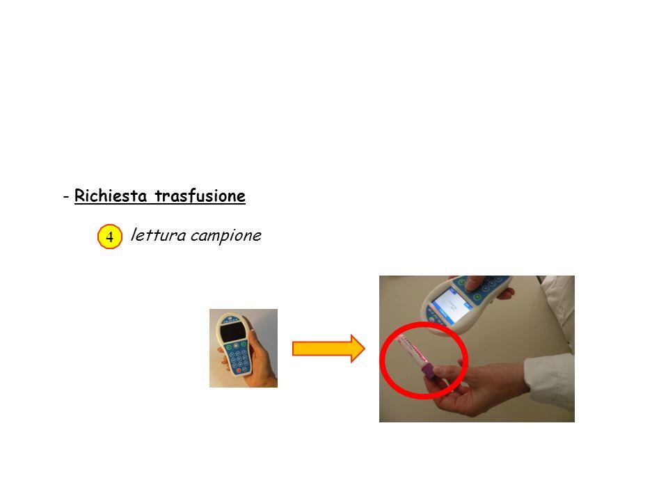 - Richiesta trasfusione lettura campione 4