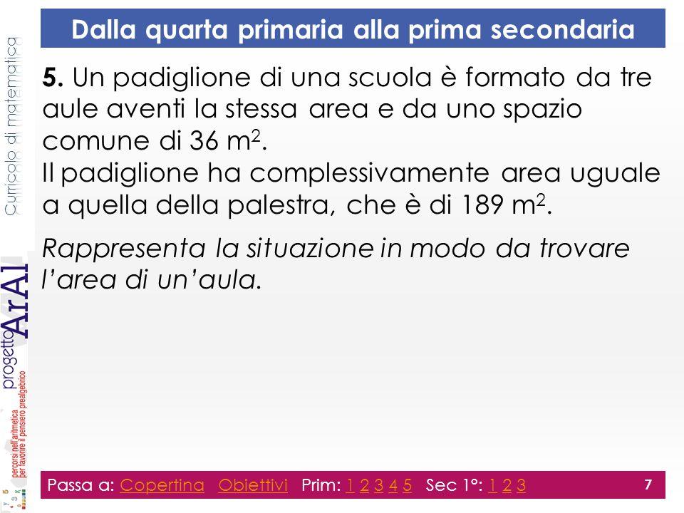 Dalla quarta primaria alla prima secondaria Passa a: Copertina Obiettivi Prim: 1 2 3 4 5 Sec 1°: 1 2 3CopertinaObiettivi12345123 7 5.
