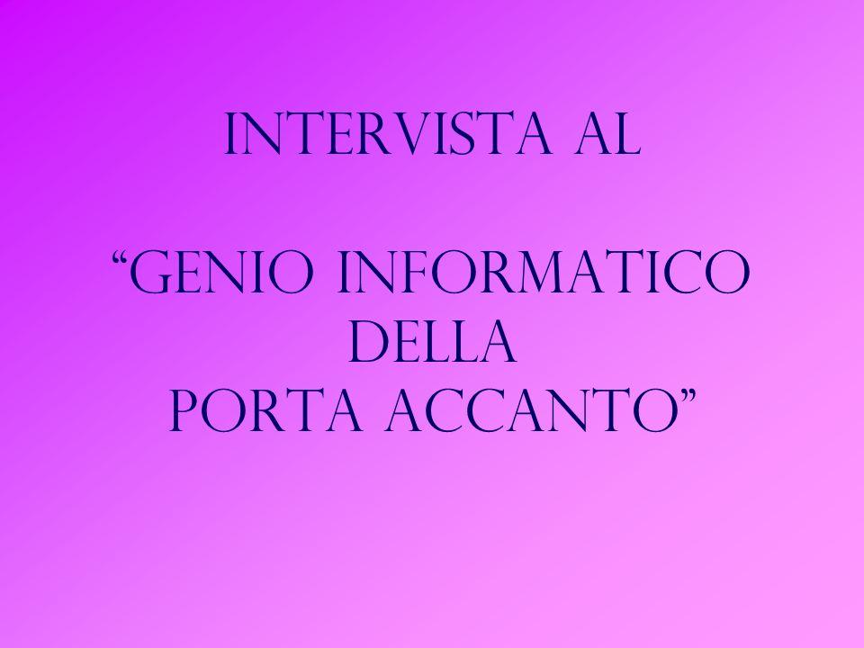 La scoperta dellinformatica A che età e come hai scoperto lesistenza dellinformatica.