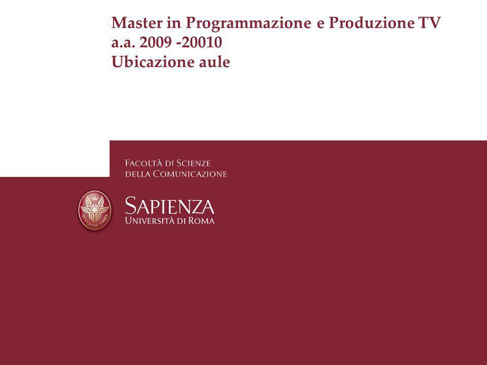 Master in Programmazione e Produzione Televisiva - Ubicazione aule Master in Programmazione e Produzione TV a.a.