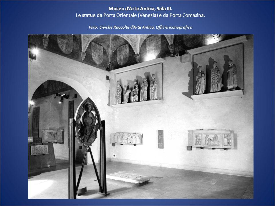 Museo dArte Antica, Sala III. Le statue da Porta Orientale (Venezia) e da Porta Comasina.