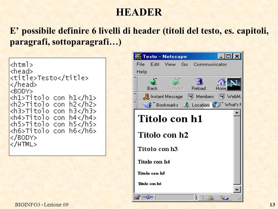 BIOINFO3 - Lezione 0913 HEADER E possibile definire 6 livelli di header (titoli del testo, es.