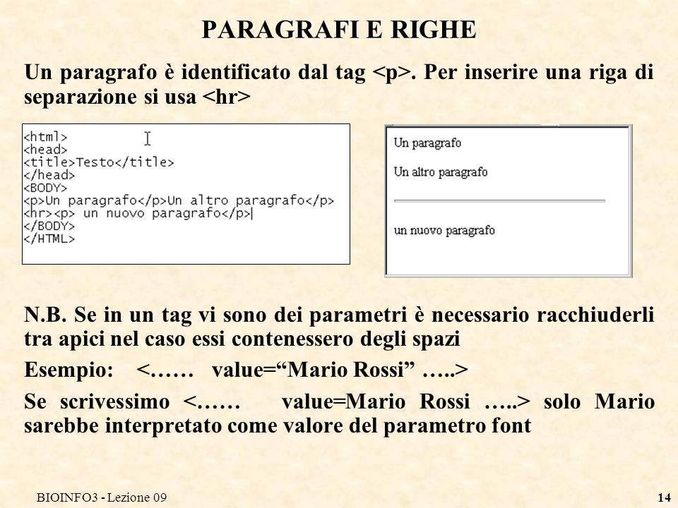 BIOINFO3 - Lezione 0914 PARAGRAFI E RIGHE Un paragrafo è identificato dal tag.