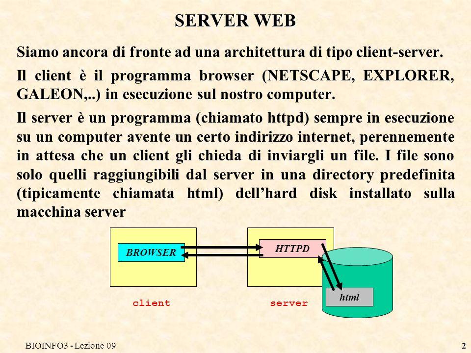 BIOINFO3 - Lezione 092 SERVER WEB Siamo ancora di fronte ad una architettura di tipo client-server.