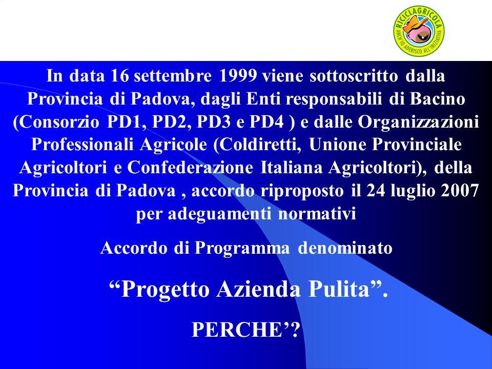 In data 16 settembre 1999 viene sottoscritto dalla Provincia di Padova, dagli Enti responsabili di Bacino (Consorzio PD1, PD2, PD3 e PD4 ) e dalle Org