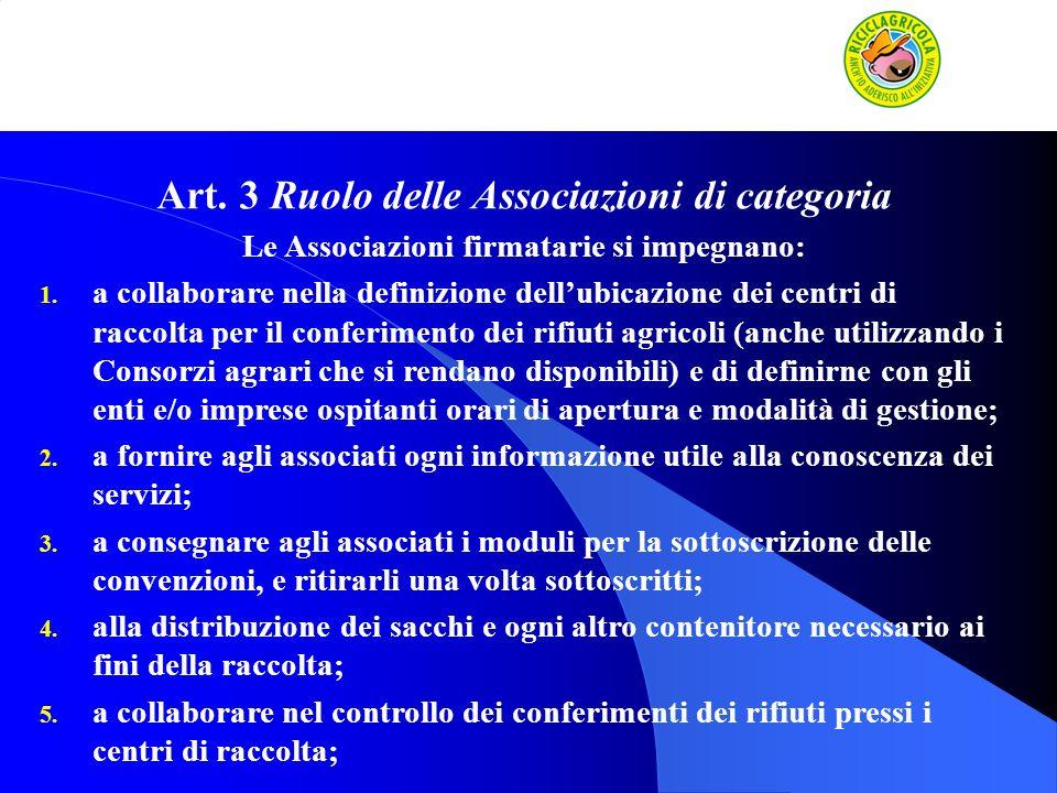 Art. 3 Ruolo delle Associazioni di categoria Le Associazioni firmatarie si impegnano: 1. a collaborare nella definizione dellubicazione dei centri di