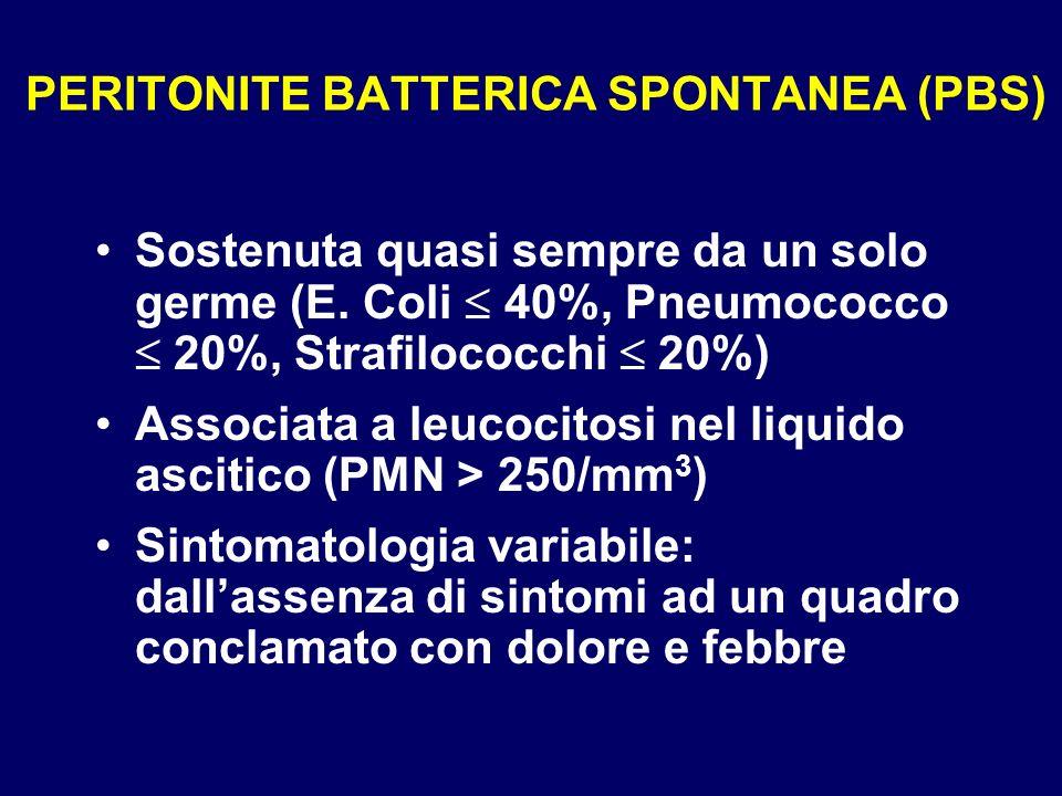 PERITONITE BATTERICA SPONTANEA (PBS) Sostenuta quasi sempre da un solo germe (E. Coli 40%, Pneumococco 20%, Strafilococchi 20%) Associata a leucocitos
