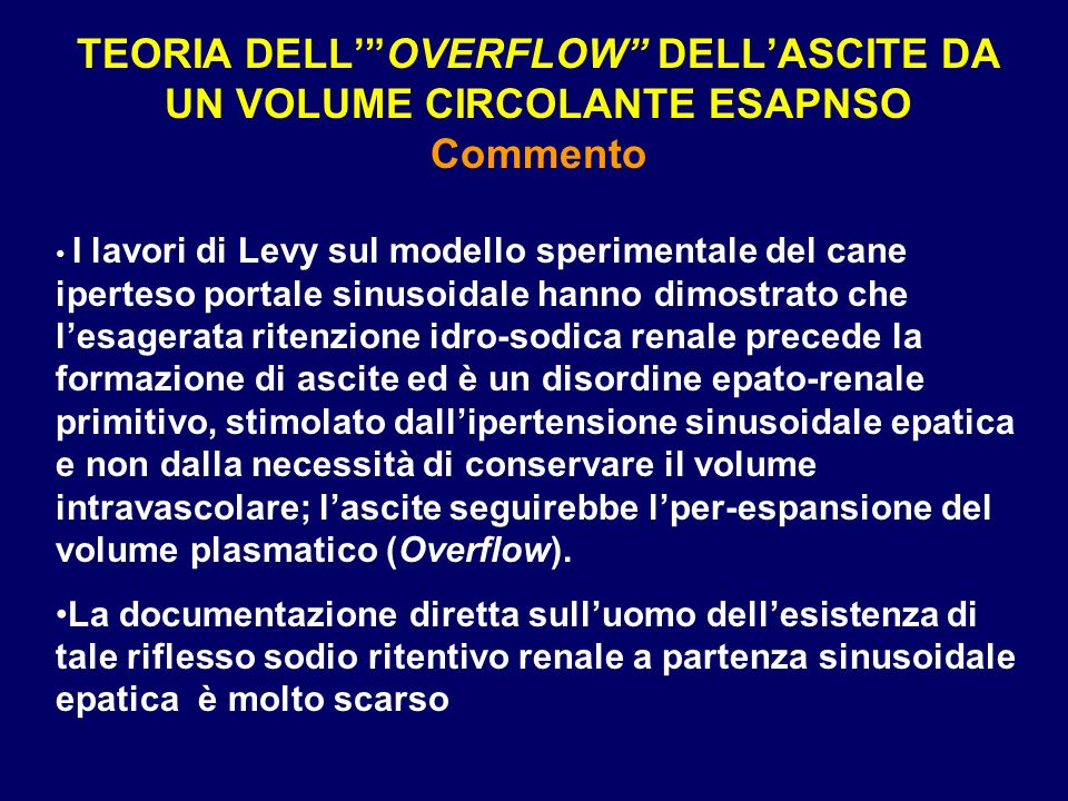 TEORIA DELLOVERFLOW DELLASCITE DA UN VOLUME CIRCOLANTE ESAPNSO Commento I lavori di Levy sul modello sperimentale del cane iperteso portale sinusoidal