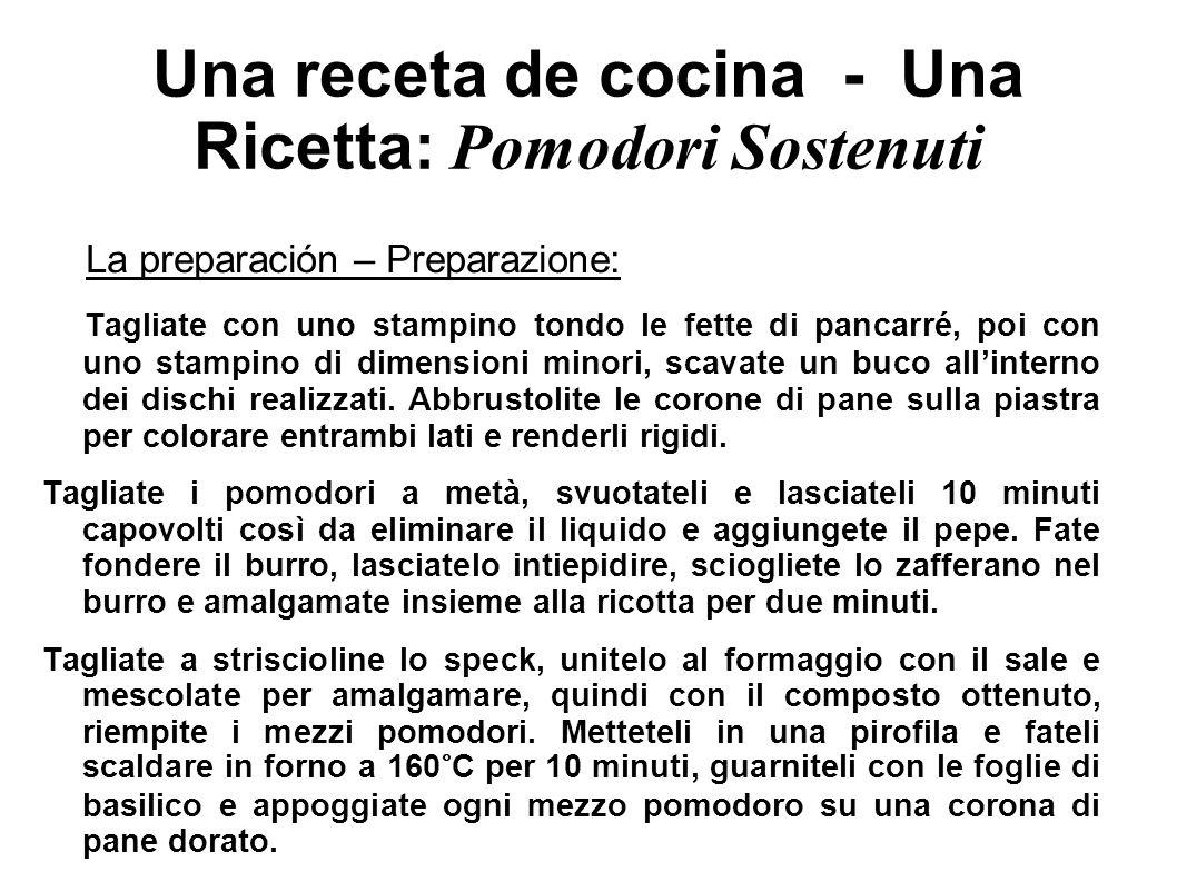 Una receta de cocina - Una Ricetta: Pomodori Sostenuti La preparación – Preparazione: Tagliate con uno stampino tondo le fette di pancarré, poi con un