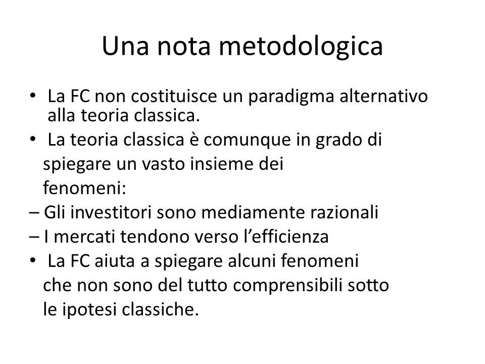 Una nota metodologica La FC non costituisce un paradigma alternativo alla teoria classica. La teoria classica è comunque in grado di spiegare un vasto
