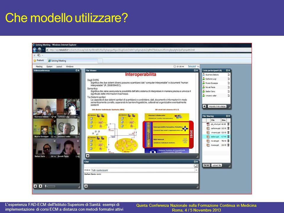 Che modello utilizzare? Quinta Conferenza Nazionale sulla Formazione Continua in Medicina Roma, 4 / 5 Novembre 2013 L'esperienza FAD-ECM dell'Istituto
